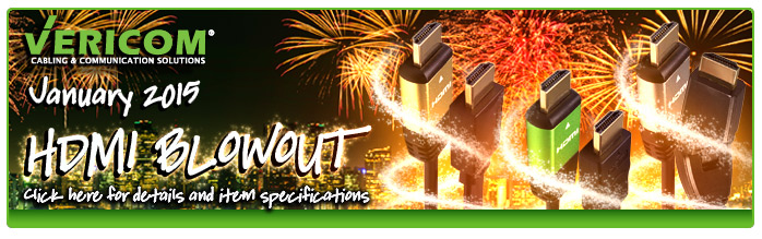 Vericom January 2015 HDMI Closeout Promotion